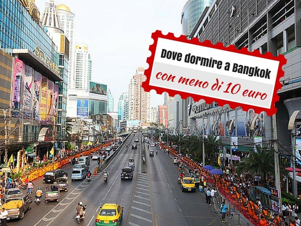 Dove alloggiare a Bangkok spendendo meno di 10 euro a notte ...